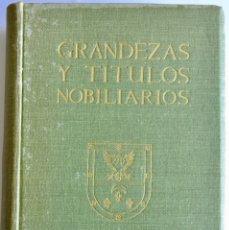 Libros de segunda mano: A. GUERRERO BURGOS. GRANDEZAS Y TÍTULOS NOBILIARIOS. EDITORIAL REVISTA DE DERECHO PRIVADO. 1954. Lote 172168393