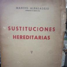 Libros de segunda mano: SUSTITUCIONES HEREDITARIAS -MANUEL ALBALADEJO -OVIEDOO -1956 -GRAFICA SUMMA. Lote 172315557
