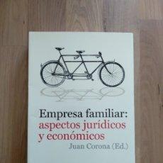Libros de segunda mano: EMPRESA FAMILIAR: ASPECTOS JURÍDICOS Y ECONÓMICOS. JUAN CORONA (ED).. Lote 172469992