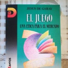 Libros de segunda mano: EL JUEGO. UNA ÉTICA PARA EL MERCADO - JESÚS DE GARAY. Lote 172615642