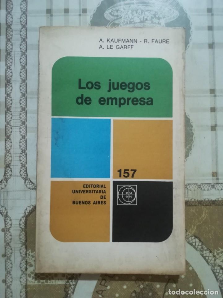 LOS JUEGOS DE EMPRESA - A. KAUFMANN / R. FAURE / A. LE GARFF - IMPRESO EN BUENOS AIRES 1969 (Libros de Segunda Mano - Ciencias, Manuales y Oficios - Derecho, Economía y Comercio)