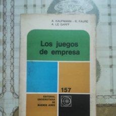 Libros de segunda mano: LOS JUEGOS DE EMPRESA - A. KAUFMANN / R. FAURE / A. LE GARFF - IMPRESO EN BUENOS AIRES 1969. Lote 172710415