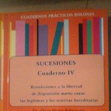 Libros de segunda mano: SUCESIONES. CUADERNO IV: RESTRICCIONES A LA LIBERTAD DE DISPOSICIÓN MORTIS CAUSA (MADRID, 2011) CUA. Lote 172715239