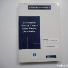 """Libros de segunda mano: MANUEL PERALTA CARRASCO LA SUCESIÓN """"MORTIS CAUSA"""" DE LOS TÍTULOS NOBILIARIOS Y95413. Lote 172758514"""