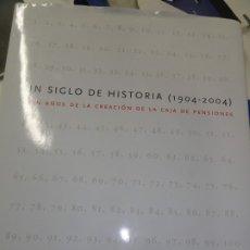 Libros de segunda mano: CIEN AÑOS DE LA CREACIÓN DE LA CAJA DE PENSIONES LA CAIXA -2004. Lote 172851242