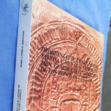 Libros de segunda mano: ORDENANZAS DE LA MUY NOBLE FAMOSA Y MUY LEAL CIUDAD DE JAÉN GUARDA Y DEFENDÍ MIENTO DE LOS REINOS DE. Lote 172859137