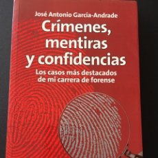 Libros de segunda mano: CRÍMENES, MENTIRAS Y CONFIDENCIAS, JOSÉ ANTONIO GARCÍA-ANDRADE. Lote 172880503