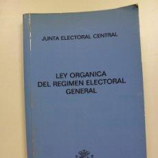 Libros de segunda mano: JUNTA ELECTORAL CENTRAL. LEY ORGÁNICA DEL RÉGIMEN ELECTORAL GENERAL. ABRIL 1991.. Lote 172986685