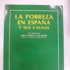 Libros de segunda mano: LA POBREZA EN ESPAÑA Y SUS CAUSAS. JESÚS GARCÍA VALCÁRCEL. 1984.. Lote 172999953