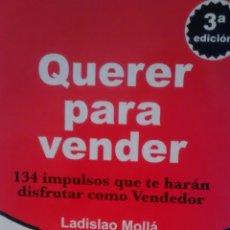 Libros de segunda mano: QUERER PARA VENDER DE LADISLAO MOLLA (DOBLERRE). Lote 173289565