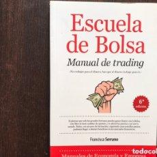 Libros de segunda mano: ESCUELA DE BOLSA. MANUAL DE TRADING. FRANCISCA SERRANO. Lote 173357249