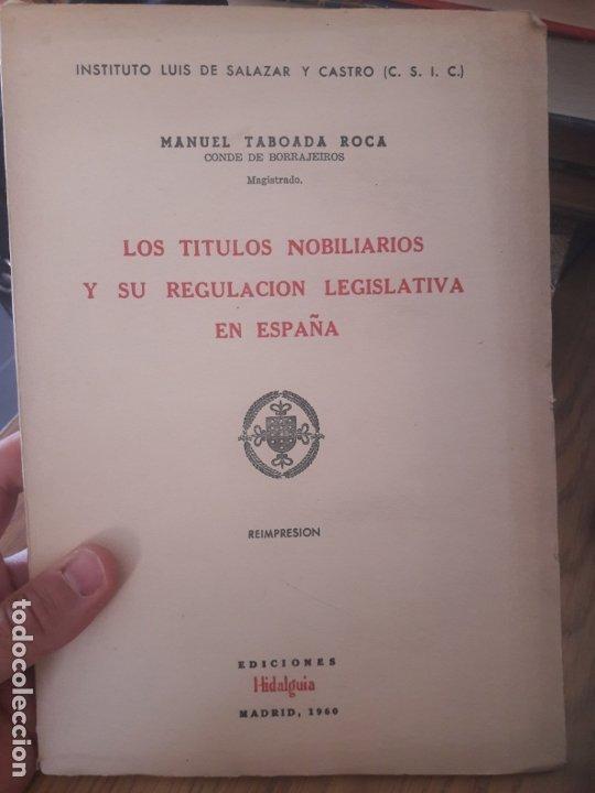 LOS TÍTULOS NOBILIARIOS Y SU REGULACIÓN EN ESPAÑA. TABOADA ROCA MANUEL. ED. HIDALGUÍA., MADRID. 1960 (Libros de Segunda Mano - Ciencias, Manuales y Oficios - Derecho, Economía y Comercio)
