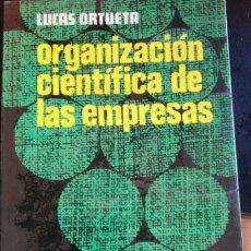 Livres d'occasion: ORGANIZACIÓN CIENTIFICA DE LAS EMPRESAS. - ORTUETA, LUCAS.. Lote 173707989