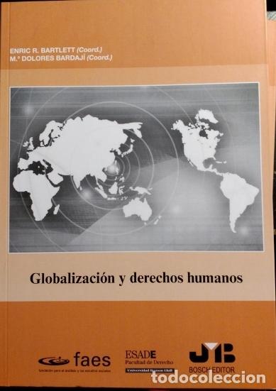 GLOBALIZACION Y DERECHOS HUMANOS. - BARTLETT/BARDAJI, ENRIC R./Mª DOLORES (COORDINADORES). (Libros de Segunda Mano - Ciencias, Manuales y Oficios - Derecho, Economía y Comercio)