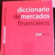 Libros de segunda mano: DICCIONARIO DE MERCADOS FINANCIEROS. - HERAS, JOSE.. Lote 173725977