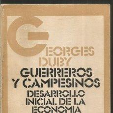 Libros de segunda mano: GEORGES DUBY. GUERREROS Y CAMPESINOS. HISTORIA ECONOMICA MUNDIAL.. Lote 173972790