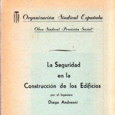Libros de segunda mano: LA SEGURIDAD EN LA CONSTRUCCION DE LOS EDIFICIOS. DIEGO ADREONI. ORGANIZACION SINDICAL ESPAÑOLA.. Lote 174066137