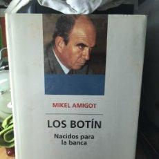 Libros de segunda mano: LOS BOTIN - NACIDOS PARA LA BANCA - MIKEL AMIGOT. Lote 174150850
