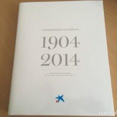 Libros de segunda mano: COMUNICACIÓN VALORES - LA CAIXA - 1904 2014 - 110 AÑOS DE COMUNICACIÓN AL SERVICIO DE SUS VALORES. Lote 174308317