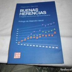 Libros de segunda mano: BUENAS HERENCIAS.EL LEGADO ECONOMICO DEL KIRCHNERISMO.ALEJANDRO BARRIOS.PROLOGO DE ALEJANDRO VANOLI.. Lote 174339415