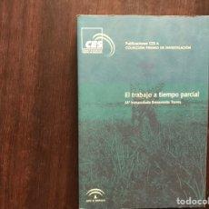 Libros de segunda mano: EL TRABAJO A TIEMPO PARCIAL.Mª INMACULADA BENAVENTE. COMO NUEVO. CONTIENE CD.. Lote 174426007