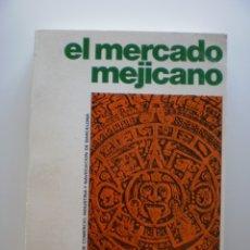 Libros de segunda mano: EL MERCADO MEJICANO. Lote 174431354