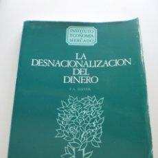 Libros de segunda mano: LA DESNACIONALIZACION DEL DINERO. Lote 174431538