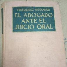 Libros de segunda mano: EL ABOGADO ANTE EL JUICIO ORAL -FERNANDEZ BOIXADER -1962. Lote 174463929