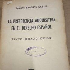 Libros de segunda mano: LA PREFERENCIA ADQUISITIVA EN EL DERECHO ESPAÑOL -1958-RAMON BADENES GASSET. Lote 174466440