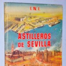 Libros de segunda mano: ASTILLEROS DE SEVILLA DE LA EMPRESA NACIONAL ELCANO DE LA MARINA MERCANTE. Lote 174477627