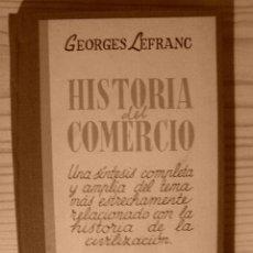 Libros de segunda mano: HISTORIA DEL COMERCIO-GEORGES LEFRANC. Lote 175053319