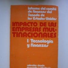 Libros de segunda mano: IMPACTO DE LAS EMPRESAS MULTINACIONES. I TECNOLOGIA Y FINANZAS. Lote 175181027