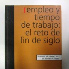 Libros de segunda mano: EMPLEO Y TIEMPO DE TRABAJO: EL RETO DE FIN DE SIGLO. CONFERENCIA INTERNACIONAL DE DONOSTIA-SAN SEBAS. Lote 175193442