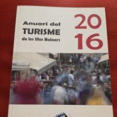 Libros de segunda mano: ANUARI DEL TURISME DE LES ILLES BALEARS 2016 (FUNDACIÓ GADESO / GOVERN DE LES ILLES BALEARS / UIB). Lote 175201764