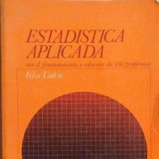 Libros de segunda mano: ESTADÍSTICA APLICADA - FÉLIX CALVO. Lote 175380172