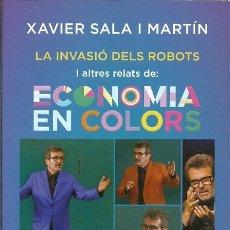 Libros de segunda mano: LA INVASIO DELS ROBOTS I ALTRES RELATS DE ECONOMIA EN COLORS XAVIER SALA I MARTIN ROSA DELS VENTS. Lote 175461963