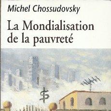 Libros de segunda mano: LA MONDIALISATION DE LA PAUVRETE MICHEL CHOSSUDOVKY ECOSOCIETE. Lote 175462013