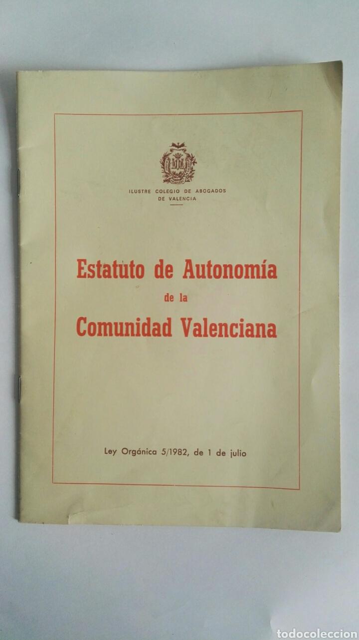ESTATUTO DE AUTONOMÍA DE LA COMUNIDAD VALENCIANA ILUSTRE COLEGIO DE ABOGADOS DE VALENCIA (Libros de Segunda Mano - Ciencias, Manuales y Oficios - Derecho, Economía y Comercio)