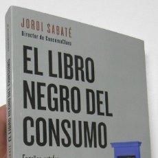 Libros de segunda mano: EL LIBRO NEGRO DEL CONSUMO - JORDI SABATÉ. Lote 175791973