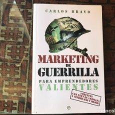 Libros de segunda mano: MARKETING DE GUERRILLA PARA EMPRENDEDORES VALIENTES. CARLOS BRAVO. BUEN ESTADO. FIRMA. Lote 175816885