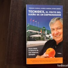 Libros de segunda mano: TECNIDEX, EL FRUTO DEL SUEÑO DE UN EMPRENDEDOR. FERNANDO JÁUREGUI. Lote 175949468