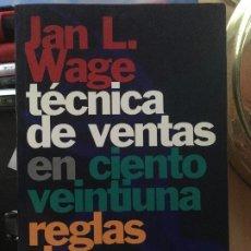 Libros de segunda mano: TECNICA DE VENTAS EN CIENTO VENTIUNA REGLAS DE ORO JAN L.WAGE. Lote 176423130