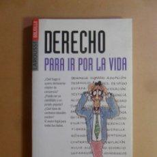 Libros de segunda mano: DERECHO PARA IR POR LA VIDA - LAROUSSE - 1997. Lote 176639157
