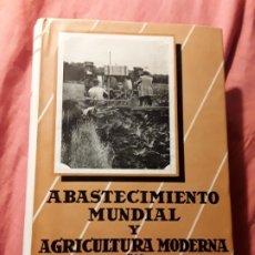 Libros de segunda mano: ABASTECIMIENTO MUNDIAL Y AGRICULTURA MODERNA, DE BOERGER. COLECCIÓN AGRÍCOLA SALVAT, 1957. EXCELENTE. Lote 177195277