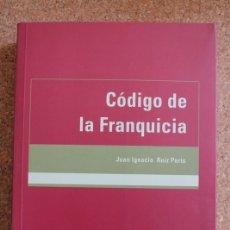 Libros de segunda mano: CÓDIGO DE LA FRANQUICIA. RUIZ PERIS (JUAN IGNACIO) BARCELONA, CISS PRAXIS, 2001.. Lote 177405828