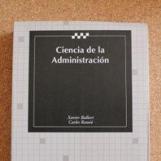 Libros de segunda mano: CIENCIA DE LA ADMINISTRACIÓN. BALLART (XAVIER), RAMIÓ (CARLES) VALENCIA, TIRANT LO BLANCH, 2000.. Lote 177406370