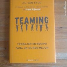 Libros de segunda mano: TEAMING. TRABAJAR EN EQUIPO PARA UN MUNDO MEJOR VAN EYLE, JIL PUBLICADO POR RBA (2007) 155PP. Lote 177608857