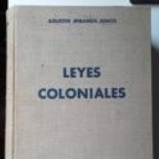 Libros de segunda mano: AGUSTÍN MIRANDA JUNCO: LEYES COLONIALES 1945. Lote 177633230