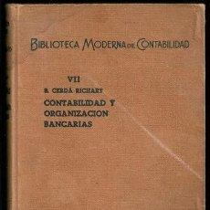 Libros de segunda mano: CONTABILIDAD Y ORGANIZACIÓN BANCARIAS (B. CERDÁ RICHART) - J. BRUGUER, EDITOR, 1976, 5ª EDICIÓN. Lote 62225112