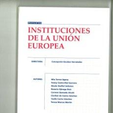 Libros de segunda mano: INSTITUCIONES DE LA UNIÓN EUROPEA. CONCEPCIÓN ESCOBAR HERNÁNDEZ (DIRECTORA). Lote 178227522